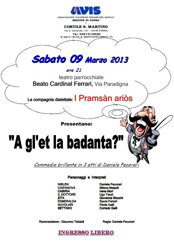 Sabato 09 Marzo 2013 ore 21:00 presso il Teatro Parrocchiale Beato Cardinal  Ferrari in Via  Paradigna (Parma) AVIS Cortile San Martino organizza: -A gl'et  la badanta?-