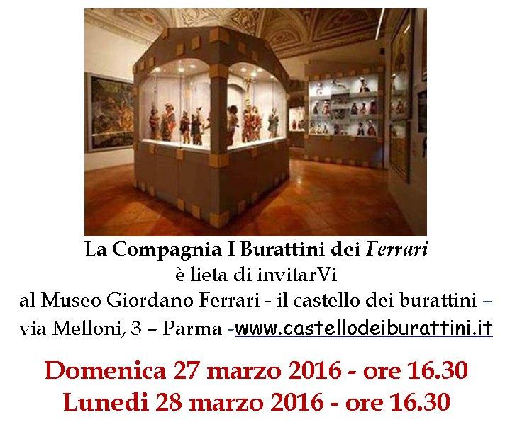 domenica 27 e lunedi 28 marzo 2016 ore 16.30 - Museo Giordano Ferrari il castello dei burattini Via Melloni 3 - Parma