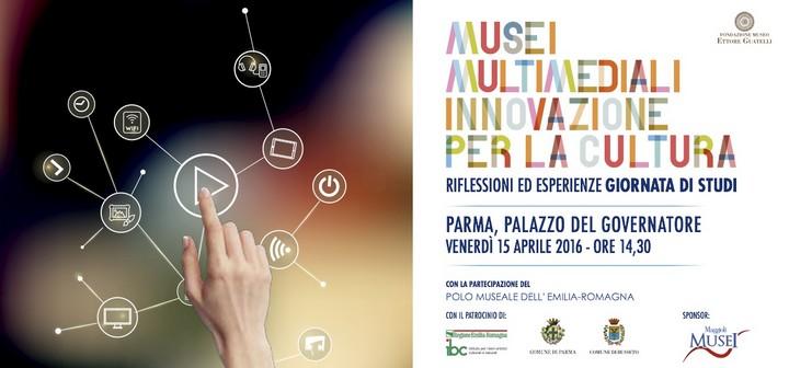 Giornata di studi musei multimediali - Parma, venerdì 15 aprile