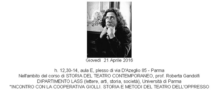 """(Parma) 21.04.2016 Università """"Incontro con la Cooperativa Giolli. Storia e metodi del Teatro dell'Oppresso"""""""