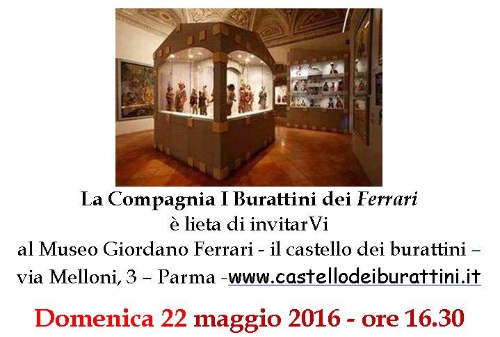 domenica 22 maggio 2016 ore 16.30 - Museo Giordano Ferrari il castello dei burattini Via Melloni 3 - Parma