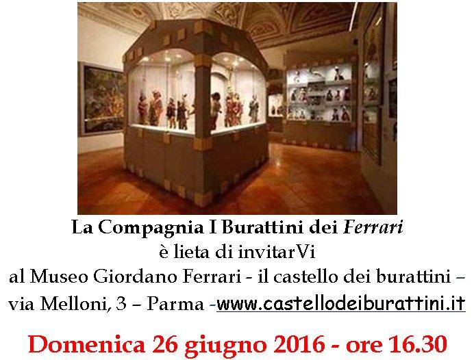 domenica 26 giugno 2016 ore 16.30 - Museo Giordano Ferrari il castello dei burattini Via Melloni 3 - Parma