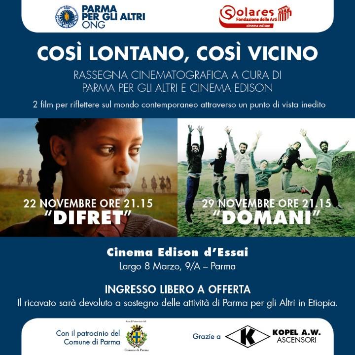 """Parma per Gli Altri e Cinema Edison presentano COSÌ LONTANI, COSÌ VICINO > martedì 22 novembre, ore 21.15 """"Difret, il coraggio per cambiare"""" e martedì 29 novembre, ore 21.15 """"Domani"""""""