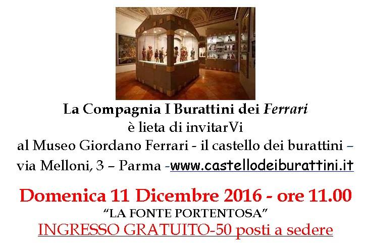 INGRESSO GRATUITO - domenica 11 dicembre 2016 ore 11.00 - Museo Giordano Ferrari il castello dei burattini Via Melloni 3 - Parma