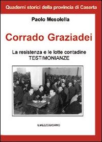 Corrado Graziadei La resistenza le ferrovie e le lotte_contadine_in_Terra_di_Lavoro--di_Paolo_Mesolella