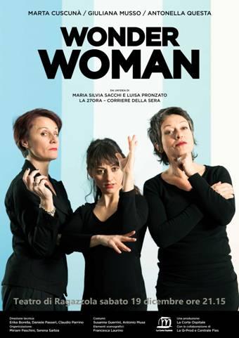 """Marta Cuscunà, Giuliana Musso e Antonella Questa in """"Wonder woman"""" sabato 19 dicembre"""